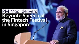 PM Modi delivers keynote speech at the Fintech Festival in Singapore