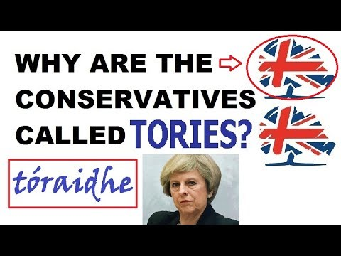 Why are the Conservatives called Tories? UK General Election 2017 #GE2017