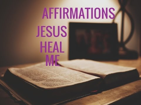 "Affirmations for Healing: ""JESUS PLEASE HEAL ME"" Relaxing Prayer--Long"