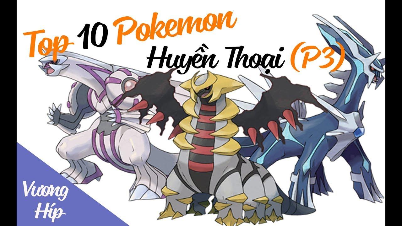 Top 10 Pokemon mạnh nhất (Phần 3)
