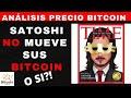 Satoshi Nakamoto NO mueve sus BITCOIN Análisis del precio de bitcoin a corto y largo plazo