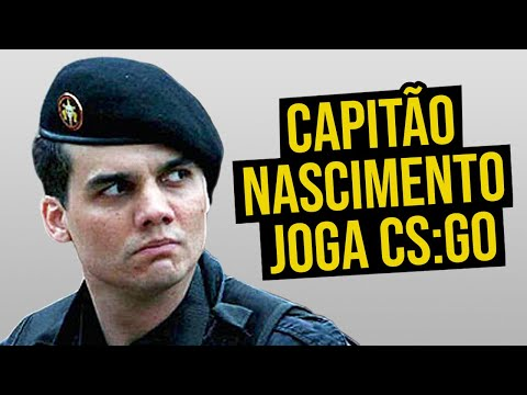 CAPITÃO NASCIMENTO JOGA CS:GO