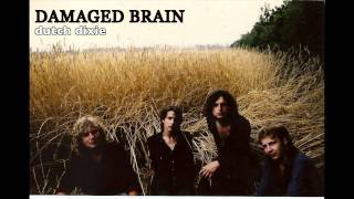 "Damaged Brain ""Dutch Dixie"""