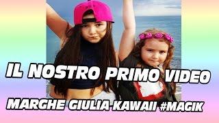 Primo video  di Marghe Giulia Kawaii