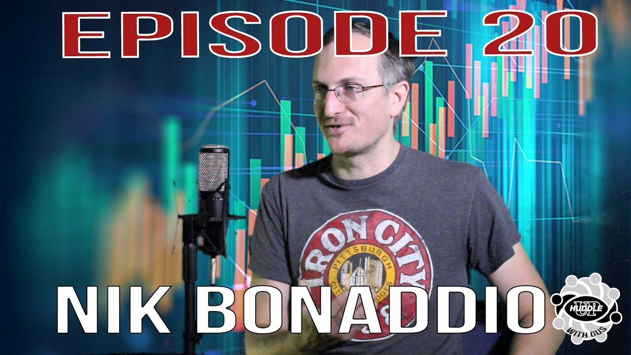 Nik Bonaddio - Episode 20 - Huddle Up with Gus