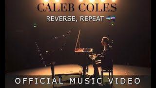 Caleb Coles - Reverse, Repeat [Official Music Video]