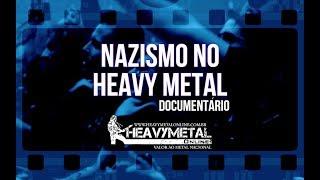 NAZISMO no Heavy Metal | Documentário | O MAL que nos FAZ III |