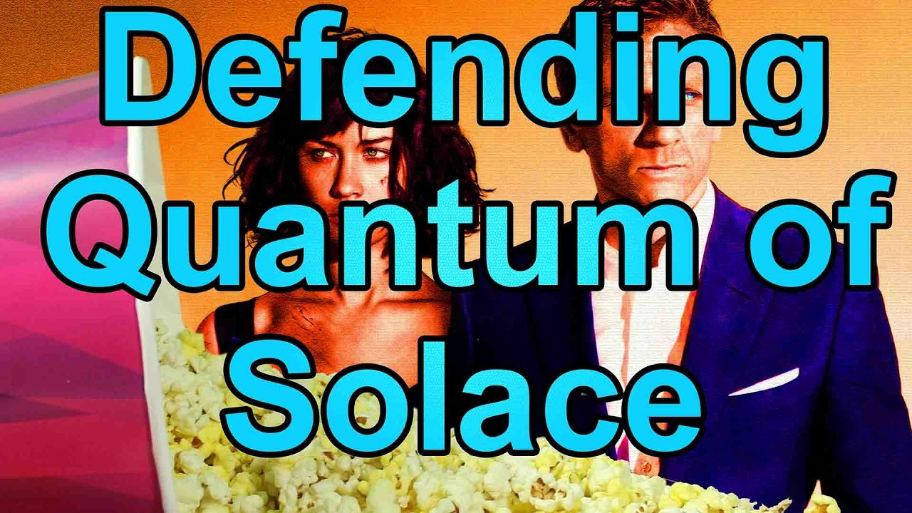 In Defense Of Quantum Of Solace Cult Popcorn Youtube