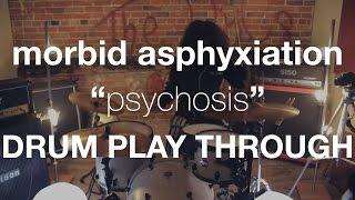 "Morbid Asphyxiation - ""Psychosis"" Drum Play Through"