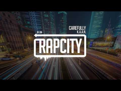 K.A.A.N. - Carefully (Prod. SGULL)