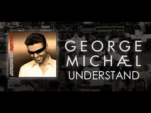 George Michael '' Understand ''