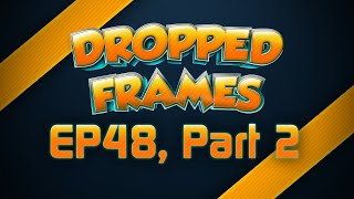Dropped Frames - Week 48 2015 GotY - (Part 2)