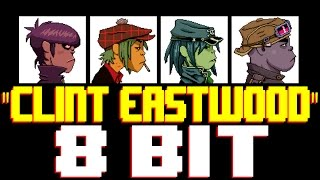 Clint Eastwood [8 Bit Cover Tribute to Gorillaz] - 8 Bit Universe