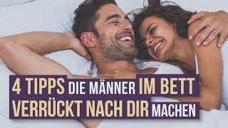 4 Tipps Die Männer Im Bett Verrückt Nach Dir Machen Youtube