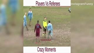 "instagram funny  Football ""Players  VS  Referees"" Crazy"
