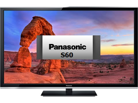 Panasonic S60 and Plasma vs LCD Quick Overview