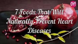10 foods that can naturally prevent heart diseases