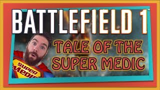 Battlefield 1 Gameplay Montage | Super Medic | Funny Moments