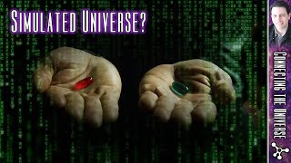 Are We Living In A Simulated Universe?
