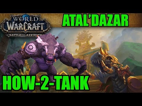 How-to-Tank BFA: Atal'Dazar (Normal/Heroic/Mythic Guide)