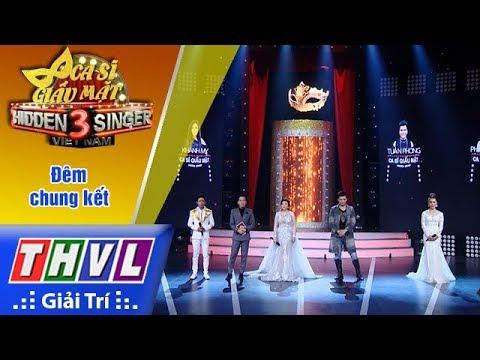 THVL   Ca sĩ giấu mặt 2017- Tập 19: Đêm chung kết