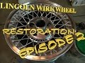 Lincoln Wire Wheel Restoration Episode 2 Mark vi Continental Town Car