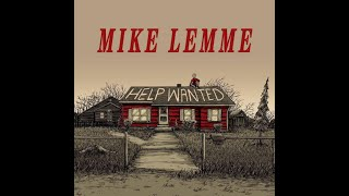 Mike Lemme: Help Wanted (2016)