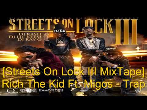 Rich The Kid Ft. Migos - Trap [Streets On Lock 3 MixTape]