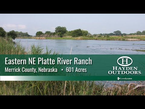 LAND FOR SALE - EASTERN NEBRASKA PLATTE RIVER RANCH