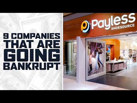 9 Companies That Are Going BANKRUPT