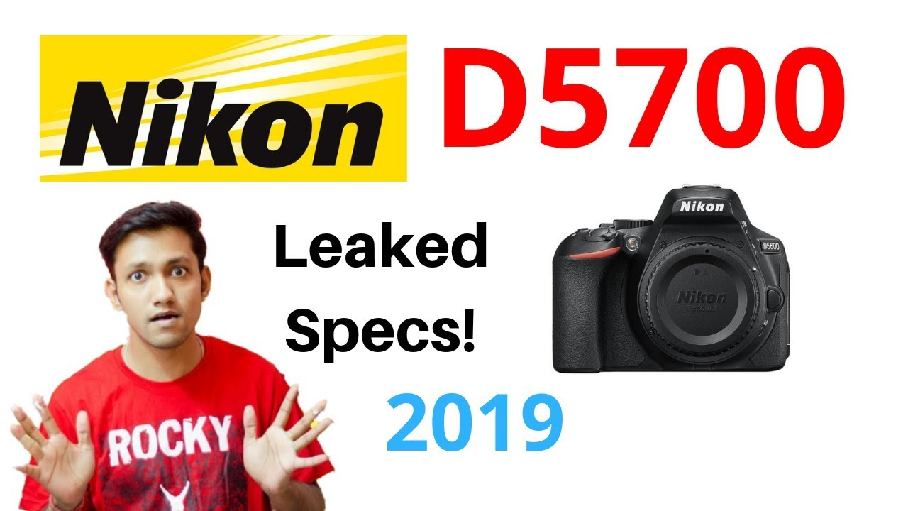 Nikon D5700 Expected Specifications 2019