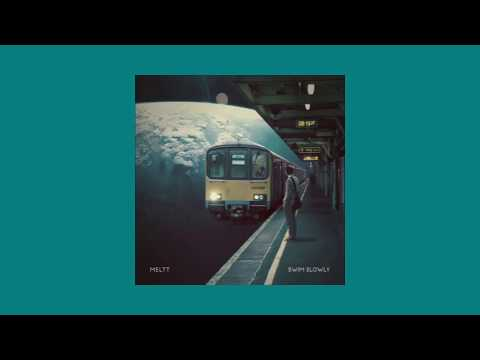 Meltt - Swim Slowly (Full Album)