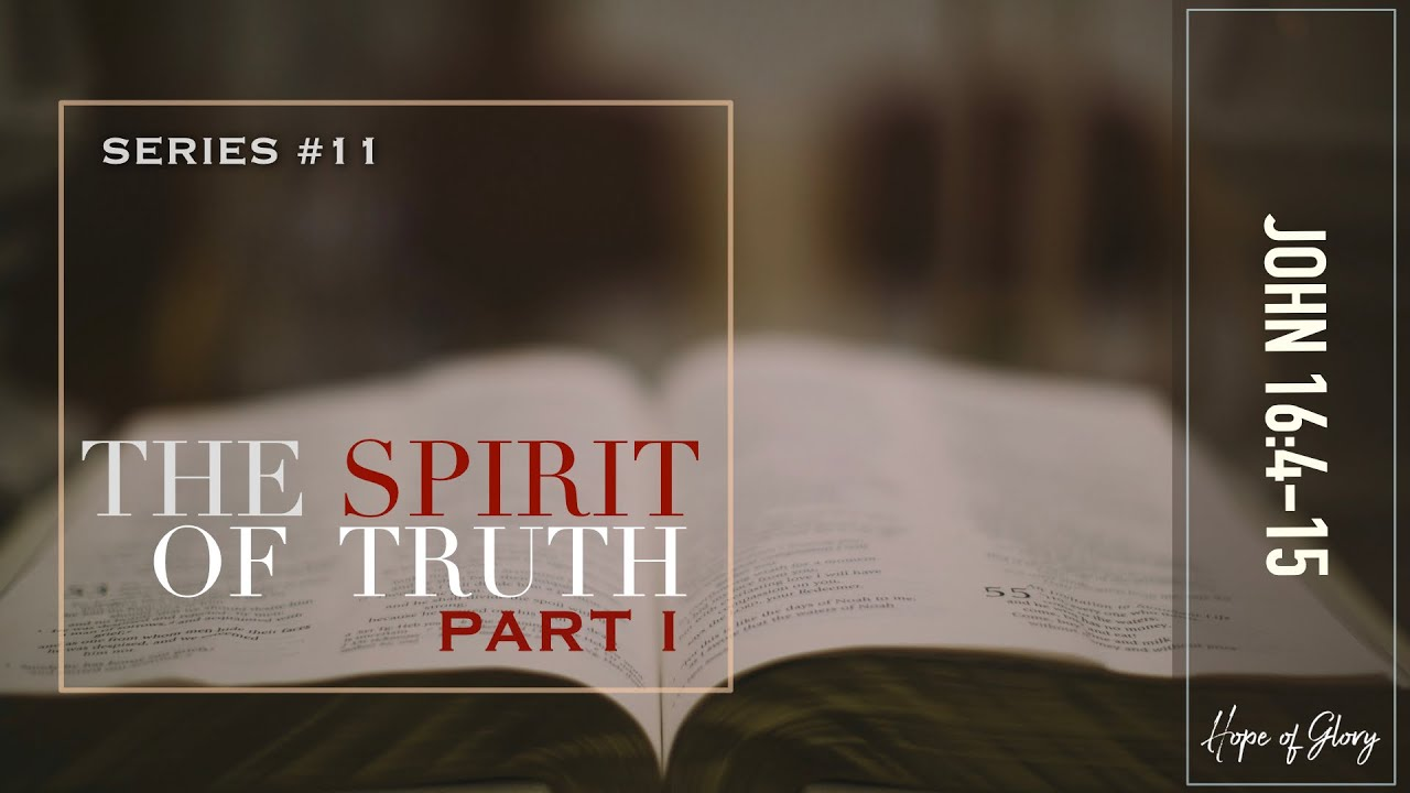 THE SPIRIT OF TRUTH (PART I)