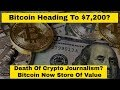Bitcoin Heading To $7,200, Death Of Crypto Journalism, Bitcoin Now Store Of Value