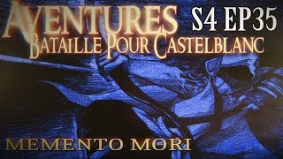 Aventures Bataille pour Castelblanc - Episode 35 - Memento Mori