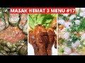 - MASAK HEMAT 3 MENU PART 17 Resep Masakan Indonesia Sehari hari Sederhana dan Praktis