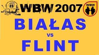 FLINT vs BIAŁAS @ WBW 2007 półfinał @ bitwa freestyle