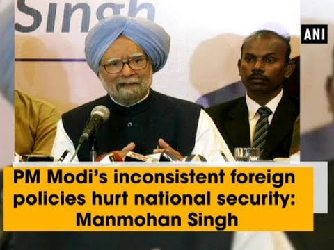PM Modi's inconsistent foreign policies hurt national security: Manmohan Singh - Gujarat News