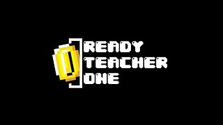 Ready Teacher One's Inspiration - Ready Player One