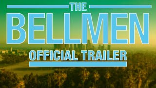 THE BELLMEN - official movie trailer