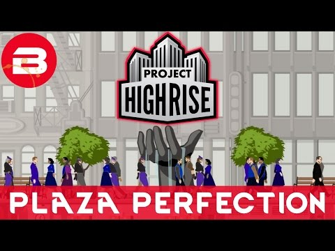 Project Highrise - PLAZA PERFECTION - Project Highrise Gameplay #14