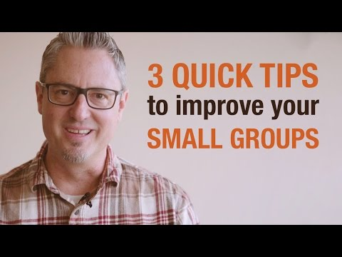 3 Quick Tips to Improve Your Small Groups