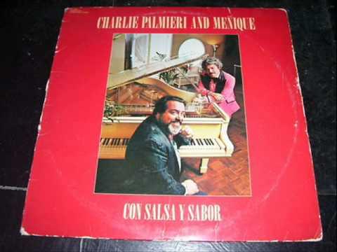 Con Salsa Y Sabor - CHARLIE PALMIERI AND MEÑIQUE