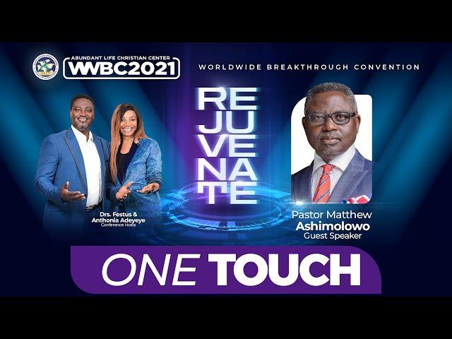 One Touch | Pastor Matthew Ashimolowo | 2021 ALCC Worldwide Breakthrough Convention