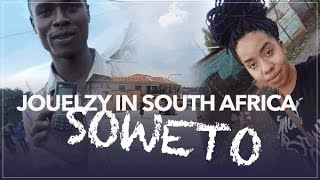 jouelzy in south africa   day 3 soweto