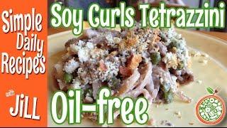 Creamy Soy Curls Tetrazzini Oil Free