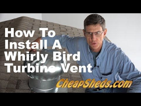 How To Install A Whirlybird Turbine Vent On Your Shed Roof