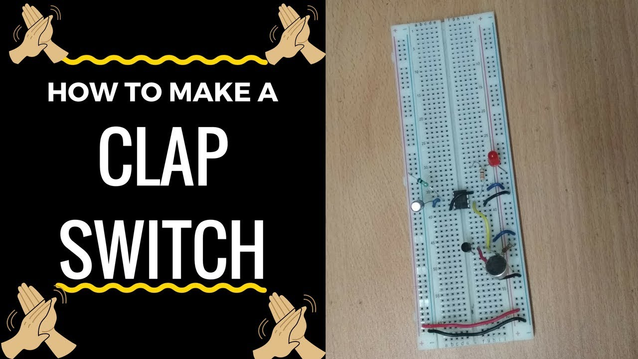 How To Make Clap Switch Full Explanation With Circuit Diagram Using Ic 555