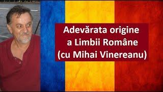 Adevărata origine a limbii române (cu lingvistul Mihai Vinereanu). Conferințele Dalles