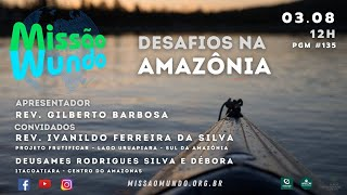 Missao Mundo #W31_21 - 135 IPB na Amazonia
